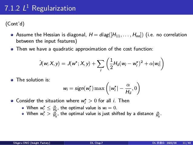 7.1.2 L1 Regularization (Cont'd) Assume the Hessian is diagonal, H = diag([H11, . . . , Hnn]) (i.e. no correlation between...