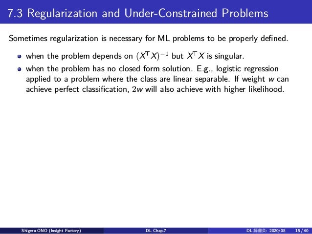 7.3 Regularization and Under-Constrained Problems Sometimes regularization is necessary for ML problems to be properly def...