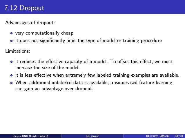 7.12 Dropout Advantages of dropout: very computationally cheap it does not significantly limit the type of model or traini...
