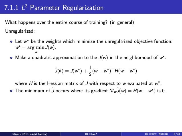 7.1.1 L2 Parameter Regularization What happens over the entire course of training? (in general) Unregularized: Let w∗ be t...
