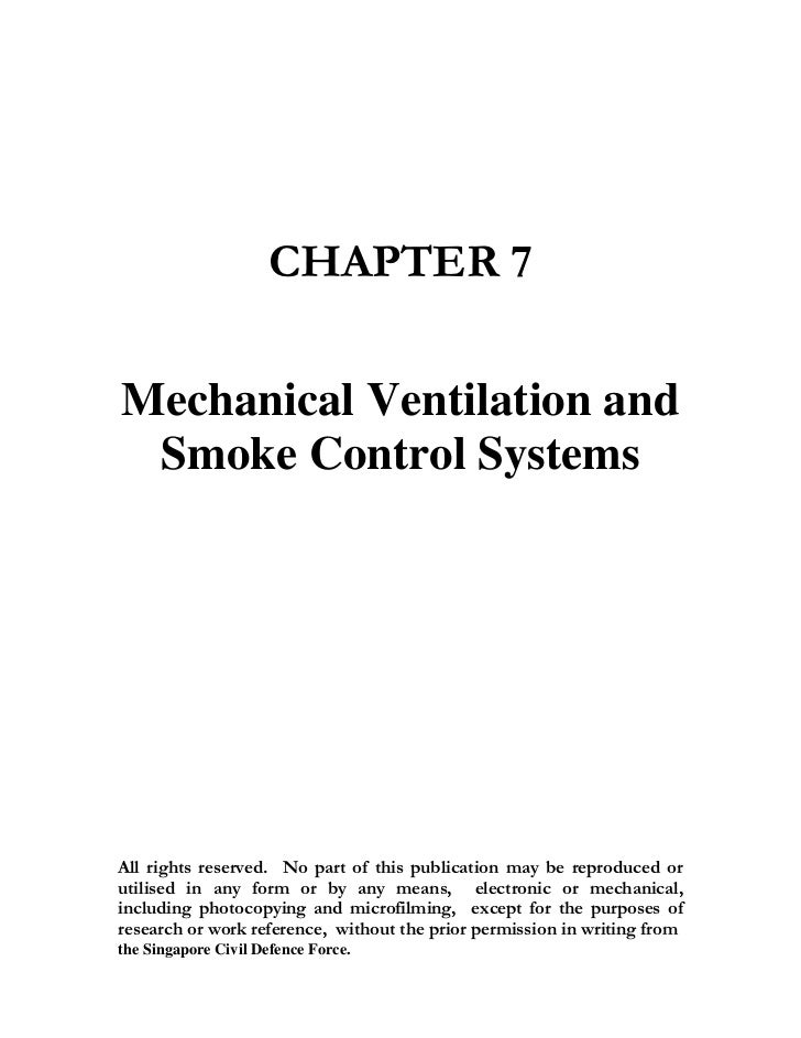 CHAPTER 7Mechanical Ventilation and Smoke Control SystemsAll rights reserved. No part of this publication may be reproduce...