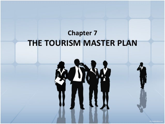 Chapter 7 THE TOURISM MASTER PLAN