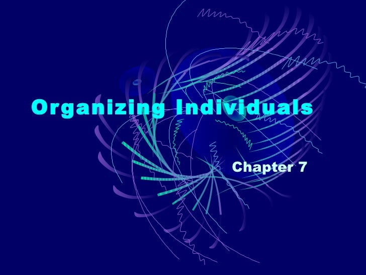 Or ganizing Individuals                Chapter 7