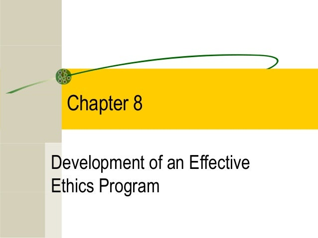 Chapter 8 Development of an Effective Ethics Program