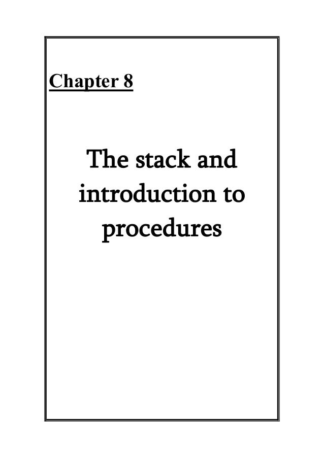 Chap 8 The stack and introduction to procedures & Chapter