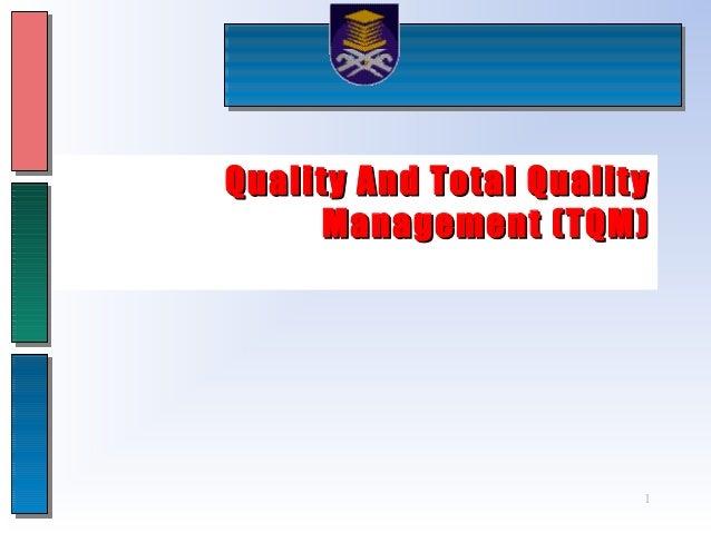 1 Quality And Total QualityQuality And Total Quality Management (TQM)Management (TQM)