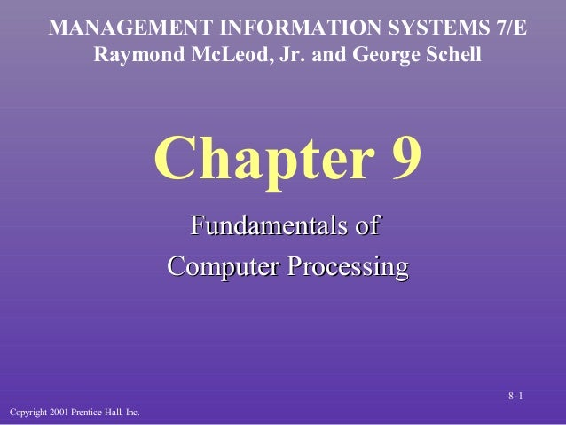 MANAGEMENT INFORMATION SYSTEMS 7/E            Raymond McLeod, Jr. and George Schell                                     Ch...