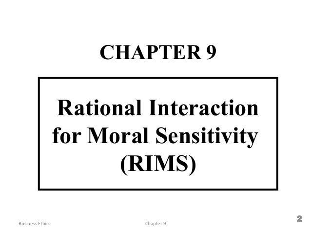 rational interaction for moral sensitivity Rational interaction for moral sensitivity: a postmodern approach to moral decision-making in business  rossouw, g j ( 1994-01 ) psychometric properties of a decision-support tool for the era of managed care .