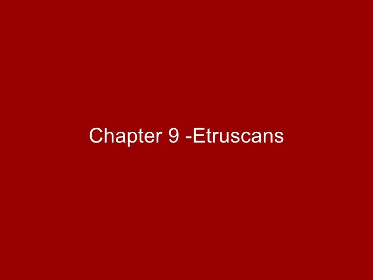 <ul><li>Chapter 9 -Etruscans </li></ul>