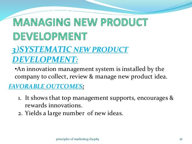 new product development and product life cycle strategies 15principles of marketing chap 9 16 3 systematic new product development