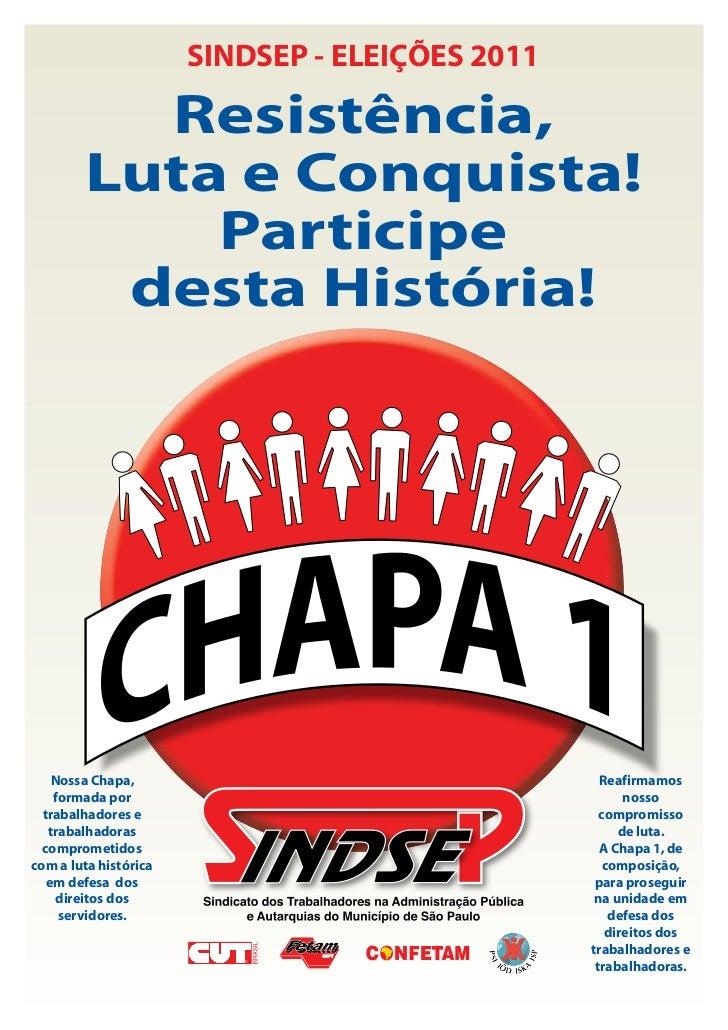SINDSEP - ELEIÇÕES 2011          Resistência,        Luta e Conquista!            Participe         desta História!    Nos...