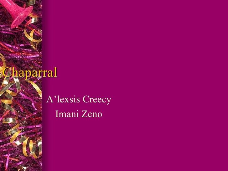 Chaparral A'lexsis Creecy Imani Zeno