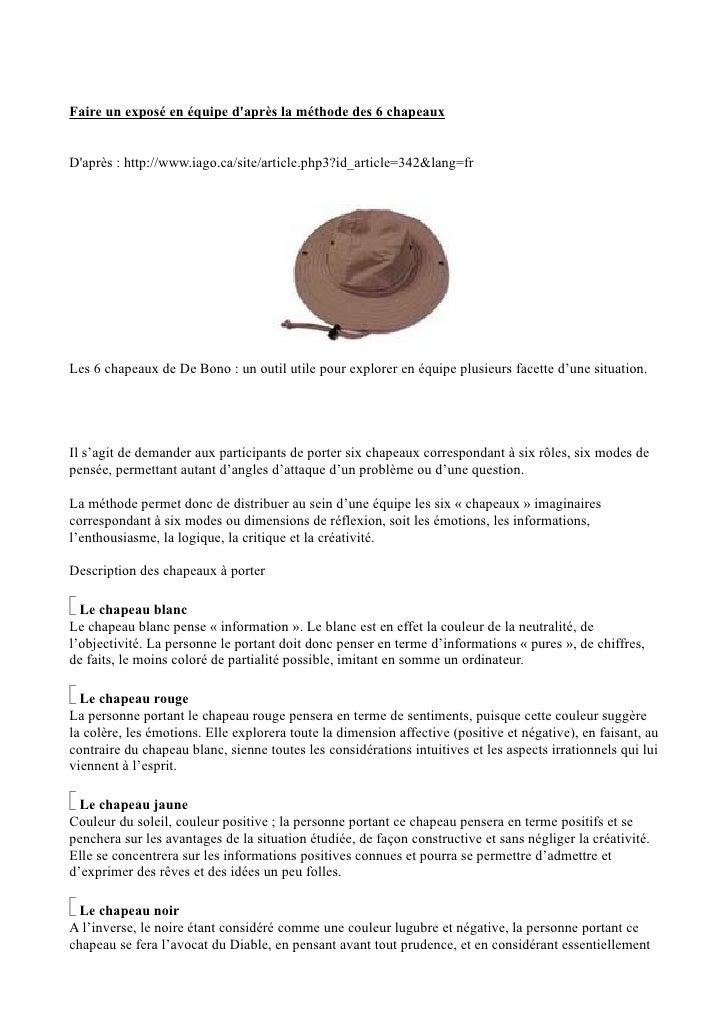 Faire un exposé en équipe d'après la méthode des 6 chapeaux   D'après : http://www.iago.ca/site/article.php3?id_article=34...