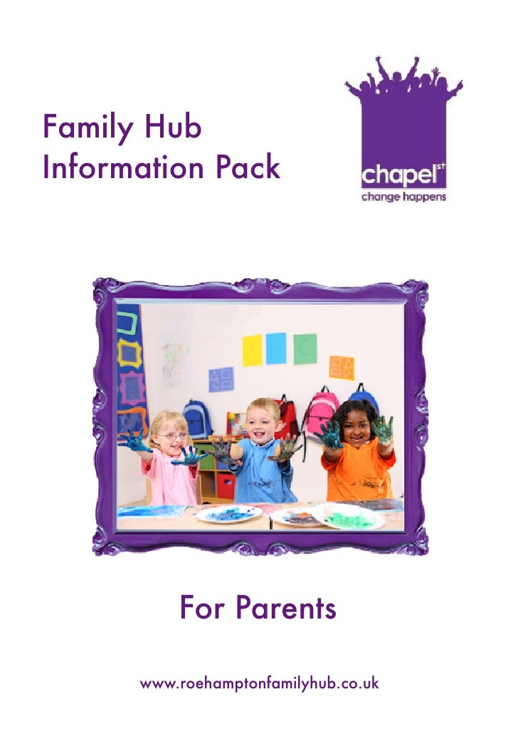 Family Hub Information Pack               For Parents        www.roehamptonfamilyhub.co.uk