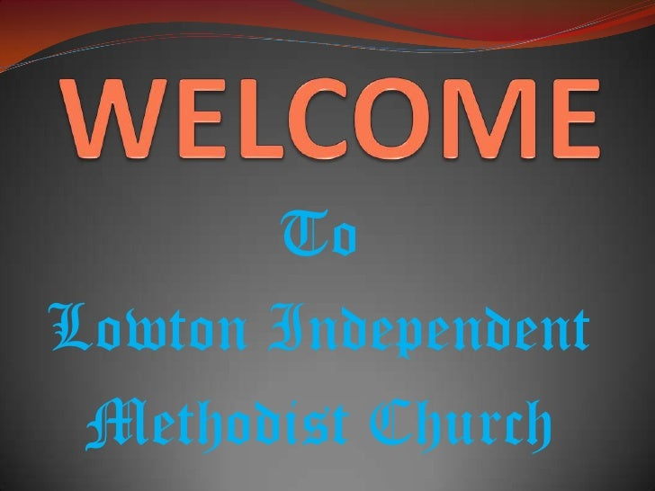 WELCOME<br />To<br />Lowton Independent<br />Methodist Church<br />