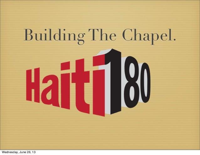 Building The Chapel.Wednesday, June 26, 13