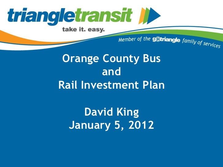 Orange County Bus         andRail Investment Plan     David King  January 5, 2012