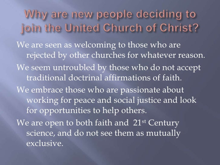 Why are new people deciding to join the United Church of Christ?<br />We are seen as welcoming to those who are rejected b...