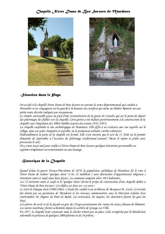 Chapelle Notre Dame de Bon Secours de Mandeure  -Situation dans le Pays On accède à la chapelle Notre Dame de Bon Secours ...