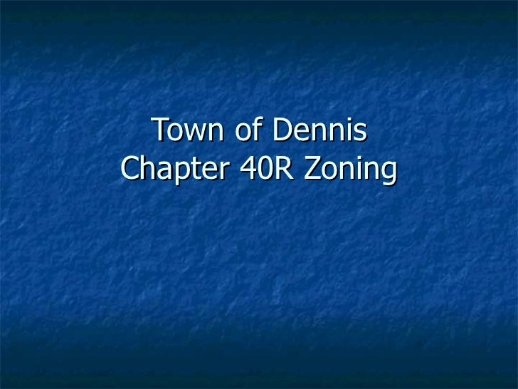 Town of Dennis Chapter 40R Zoning