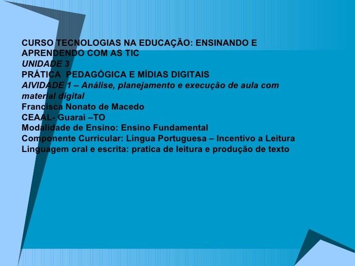CURSO TECNOLOGIAS NA EDUCAÇÃO: ENSINANDO E APRENDENDO COM AS TIC UNIDADE 3 PRÁTICA  PEDAGÓGICA E MÍDIAS DIGITAIS AIVIDADE ...