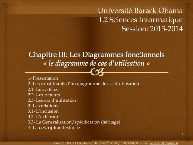Université Barack Obama L2 Sciences Informatique Session: 2013-2014  1- Présentation 2- Les constituants d'un diagramme de...