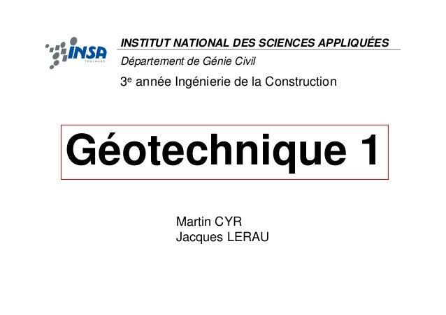 Géotechnique 1 INSTITUT NATIONAL DES SCIENCES APPLIQUÉES Département de Génie Civil 3e année Ingénierie de la Construction...
