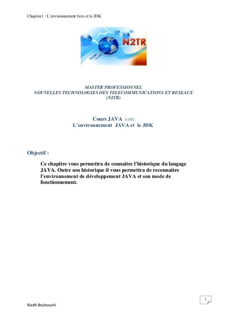 Chapitre1 : L'environnement Java et le JDK                    MASTER PROFESSIONNEL   NOUVELLES TECHNOLOGIES DES TELECOMMUN...