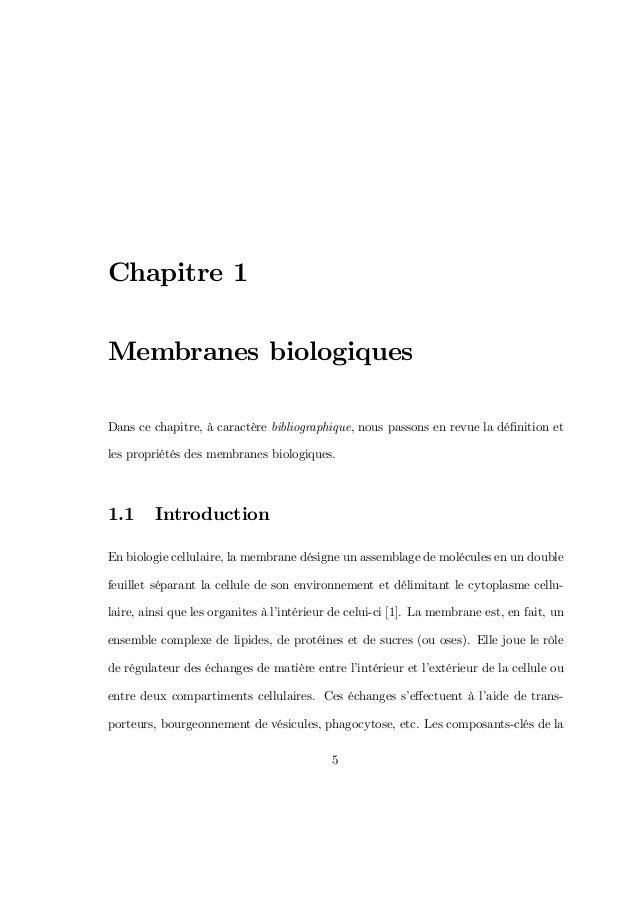 Chapitre 1 Membranes biologiques Dans ce chapitre, à caractère bibliographique, nous passons en revue la définition et les ...