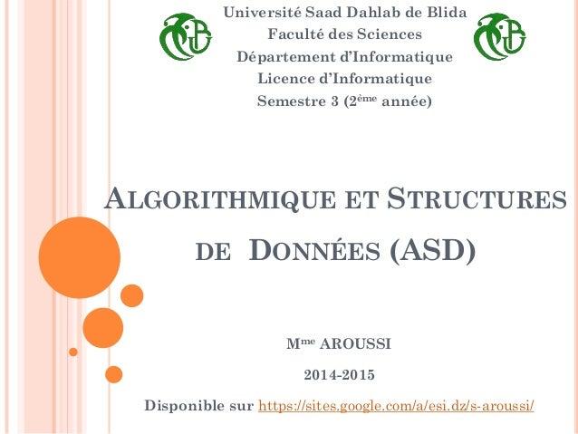 ALGORITHMIQUE ET STRUCTURES DE DONNÉES (ASD)  Université Saad Dahlab de Blida  Faculté des Sciences  Département d'Informa...