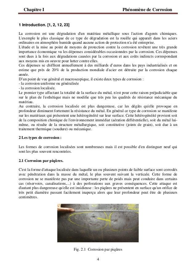 Chapitre I Phénomène de Corrosion  4  1 Introduction. [1, 2, 12, 23]  La corrosion est une dégradation d'un matériau métal...