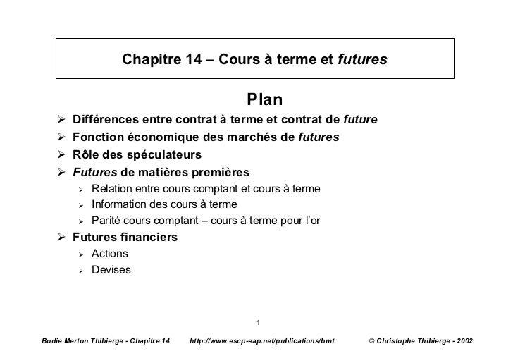 Chapitre 14 – Cours à terme et futures                                                      Plan    Ø   Différences entre ...