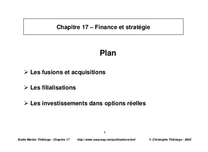 Chapitre 17 – Finance et stratégie                                                      Plan    Ø Les fusions et acquisiti...