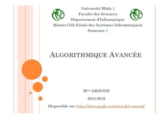 ALGORITHMIQUE AVANCÉE Université Blida 1 Faculté des Sciences Département d'Informatique Master GSI (Génie des Systèmes In...