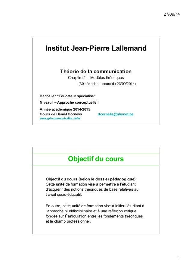 27/09/14  1  Institut Jean-Pierre Lallemand  Théorie de la communication  Chapitre 1 – Modèles théoriques  (30 périodes – ...