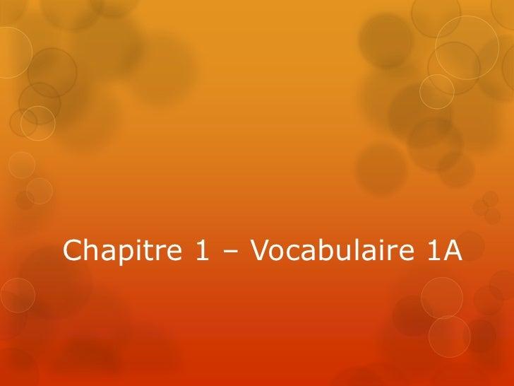 Chapitre 1 – Vocabulaire 1A