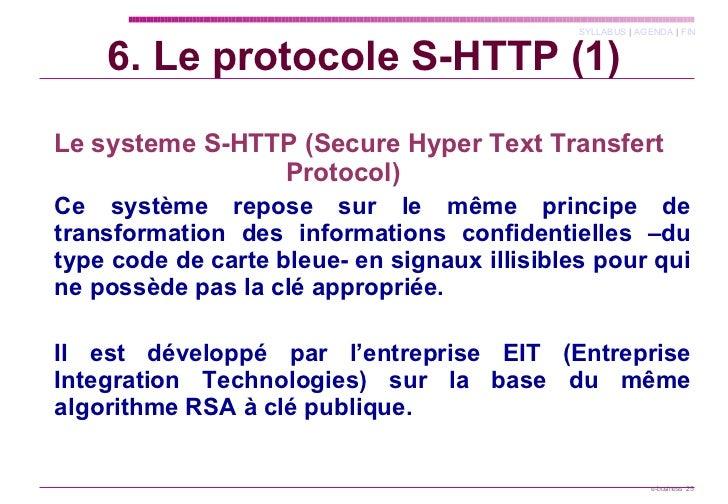 6. Le protocole S-HTTP (1) <ul><li>  </li></ul><ul><li>Le systeme S-HTTP (Secure Hyper Text Transfert Protocol)   </li></u...