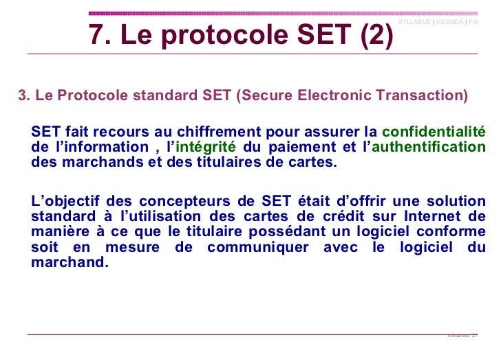 <ul><li>  </li></ul><ul><li>3. Le Protocole standard SET (Secure Electronic Transaction)   </li></ul><ul><li>SET fait reco...