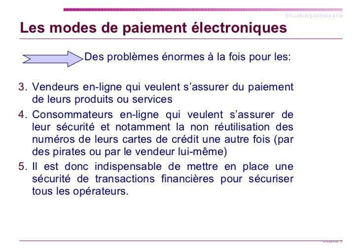 Les modes de paiement électroniques <ul><li>  Des problèmes énormes à la fois pour les: </li></ul><ul><li>Vendeurs en-lign...