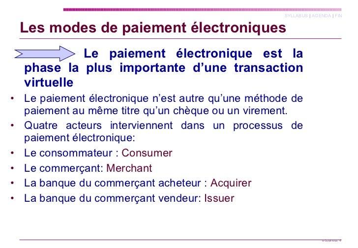 Les modes de paiement électroniques <ul><li>  Le paiement électronique est la phase la plus importante d'une transaction v...