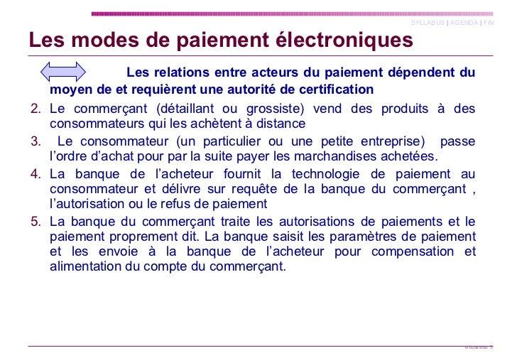 Les modes de paiement électroniques <ul><li>  Les relations entre acteurs du paiement dépendent du moyen de et requièrent ...