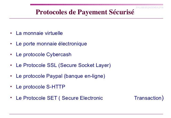 Protocoles de Payement Sécurisé <ul><li>La monnaie virtuelle </li></ul><ul><li>Le porte monnaie électronique </li></ul><ul...