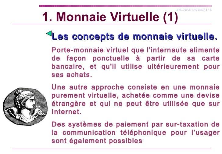 Les concepts de monnaie virtuelle.   Porte-monnaie virtuel que l'internaute alimente de façon ponctuelle à partir de sa ca...
