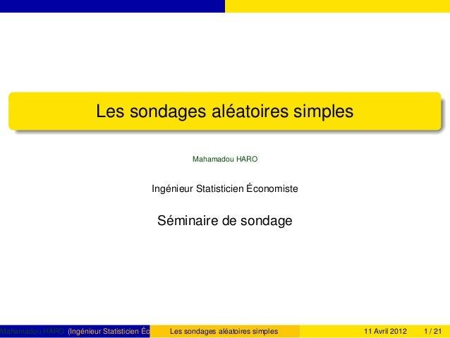 Les sondages aléatoires simples Mahamadou HARO Ingénieur Statisticien Économiste Séminaire de sondage Mahamadou HARO (Ingé...