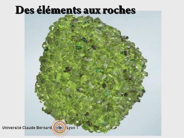 Des éléments aux roches
