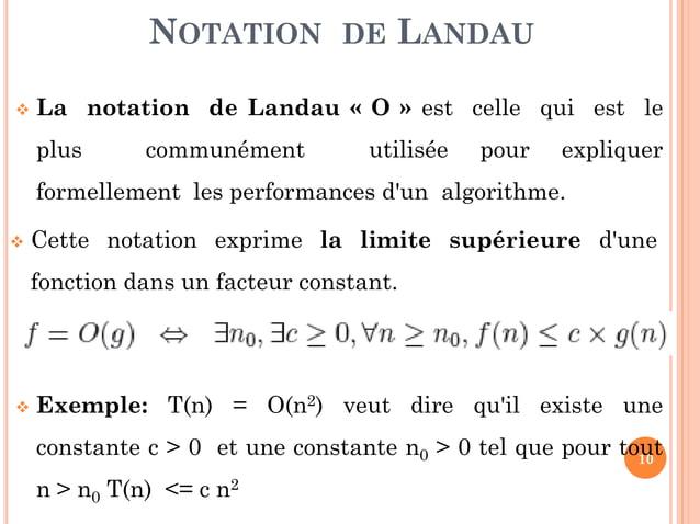 10  Exemple: T(n) = O(n2) veut dire qu'il existe une constante c > 0 et une constante n0 > 0 tel que pour tout n > n0 T(n...
