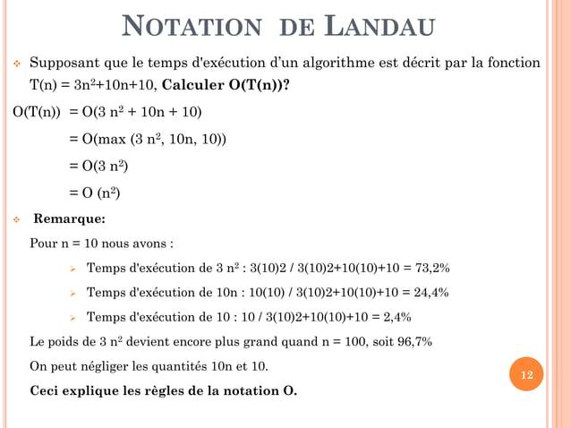 12  Supposant que le temps d'exécution d'un algorithme est décrit par la fonction T(n) = 3n2+10n+10, Calculer O(T(n))? O(...