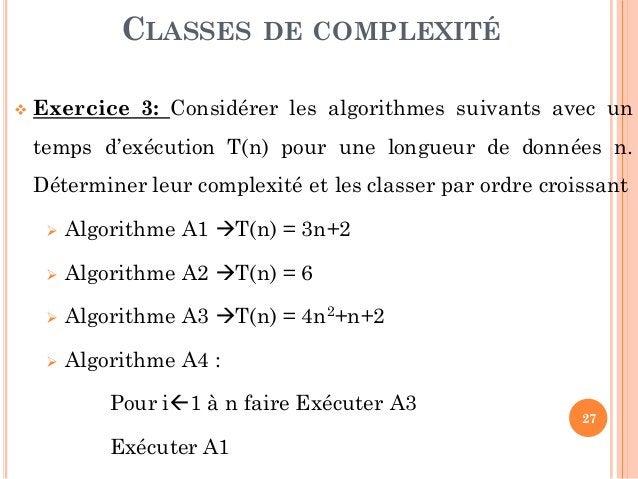 27  Exercice 3: Considérer les algorithmes suivants avec un temps d'exécution T(n) pour une longueur de données n. Déterm...