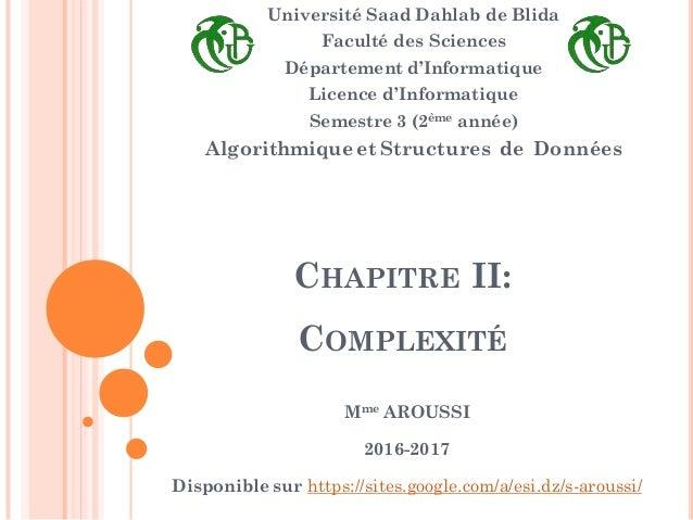 CHAPITRE II: COMPLEXITÉ Université Saad Dahlab de Blida Faculté des Sciences Département d'Informatique Licence d'Informat...
