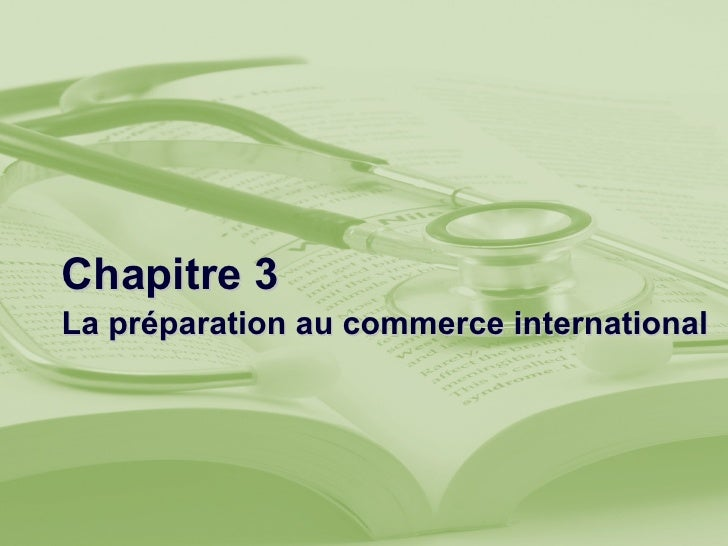 Chapitre 3 La préparation au commerce international